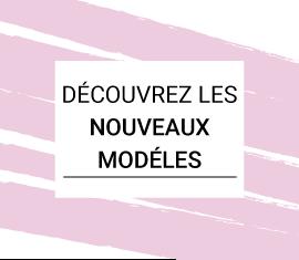 Décrouvez les Nouveaux Modelés